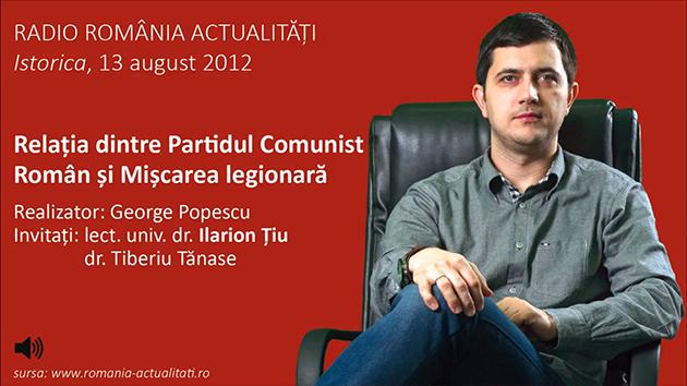 Relația dintre Partidul Comunist Român și Mișcarea legionară, (Istorica, Radio România Actualități)