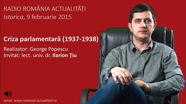Criza parlamentară – 1937-1938 (Istorica, Radio România Actualități)